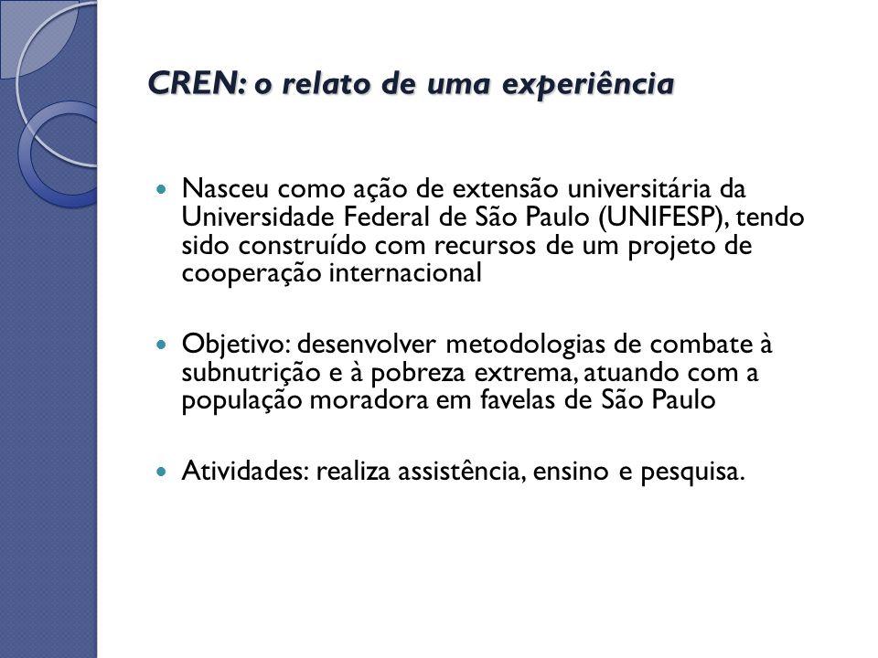 CREN: o relato de uma experiência Nasceu como ação de extensão universitária da Universidade Federal de São Paulo (UNIFESP), tendo sido construído com