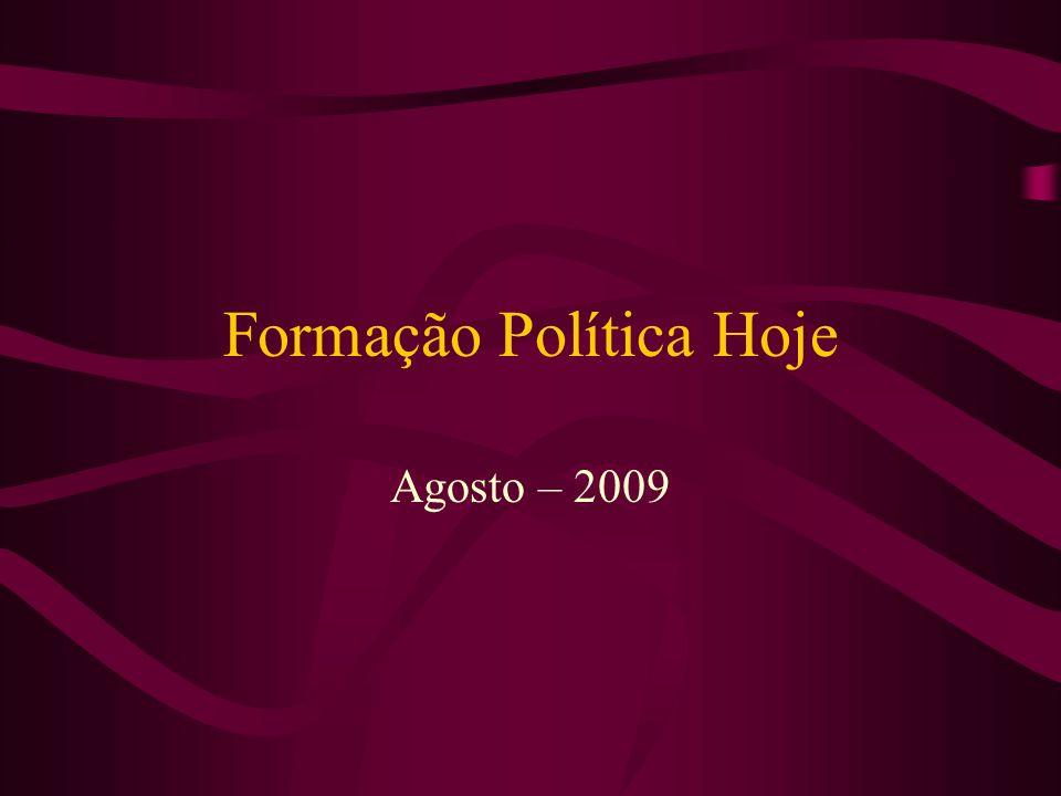 Formação Política Hoje Agosto – 2009