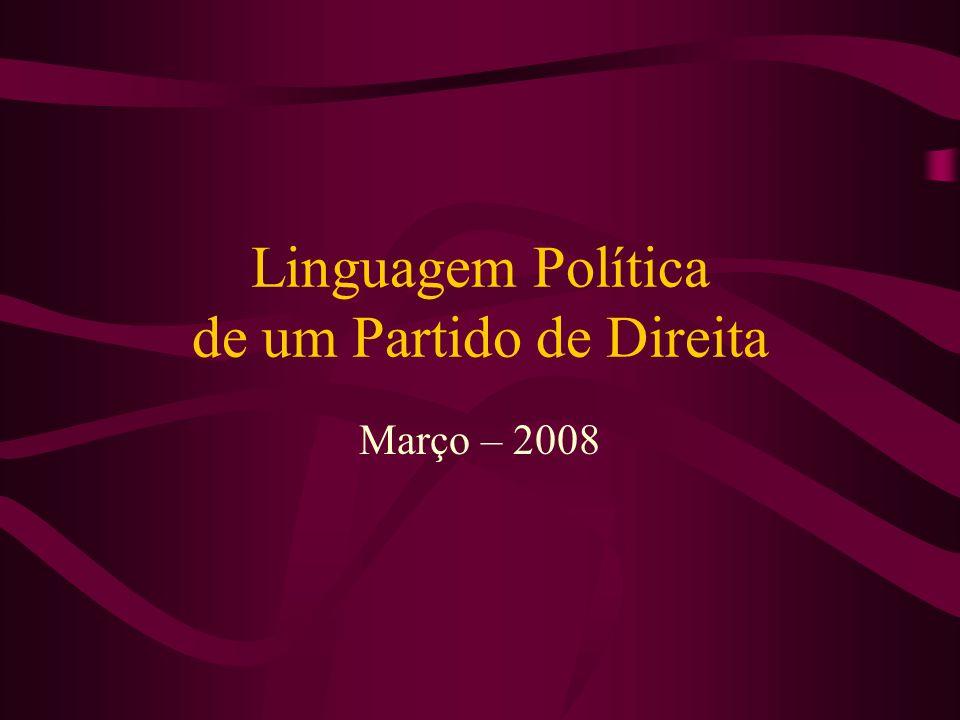 Linguagem Política de um Partido de Direita Março – 2008