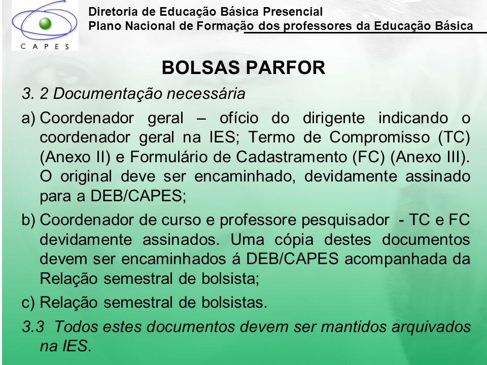 Diretoria de Educação Básica Presencial Plano Nacional de Formação dos professores da Educação Básica BOLSAS PARFOR 3. 2 Documentação necessária a)Coo