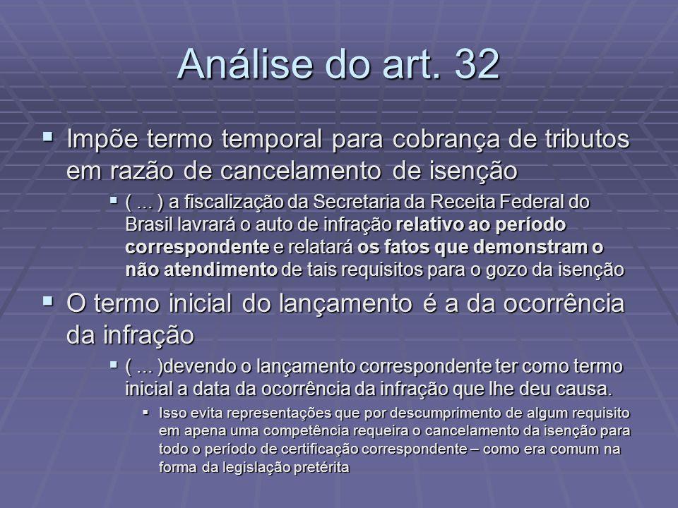 Análise do art. 32 Impõe termo temporal para cobrança de tributos em razão de cancelamento de isenção Impõe termo temporal para cobrança de tributos e