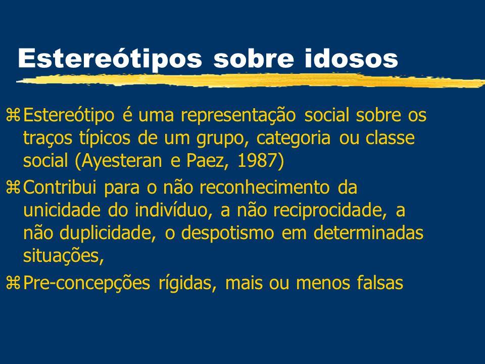 Estereótipos sobre idosos zEstereótipo é uma representação social sobre os traços típicos de um grupo, categoria ou classe social (Ayesteran e Paez, 1