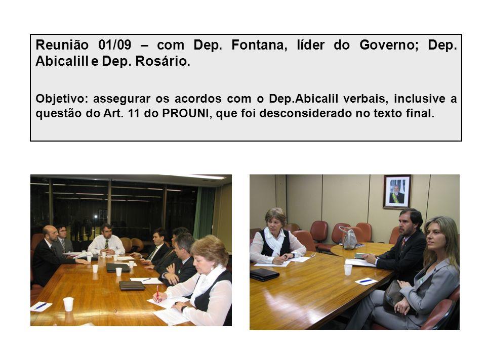 Reunião 01/09 – com Dep. Fontana, líder do Governo; Dep. Abicalill e Dep. Rosário. Objetivo: assegurar os acordos com o Dep.Abicalil verbais, inclusiv