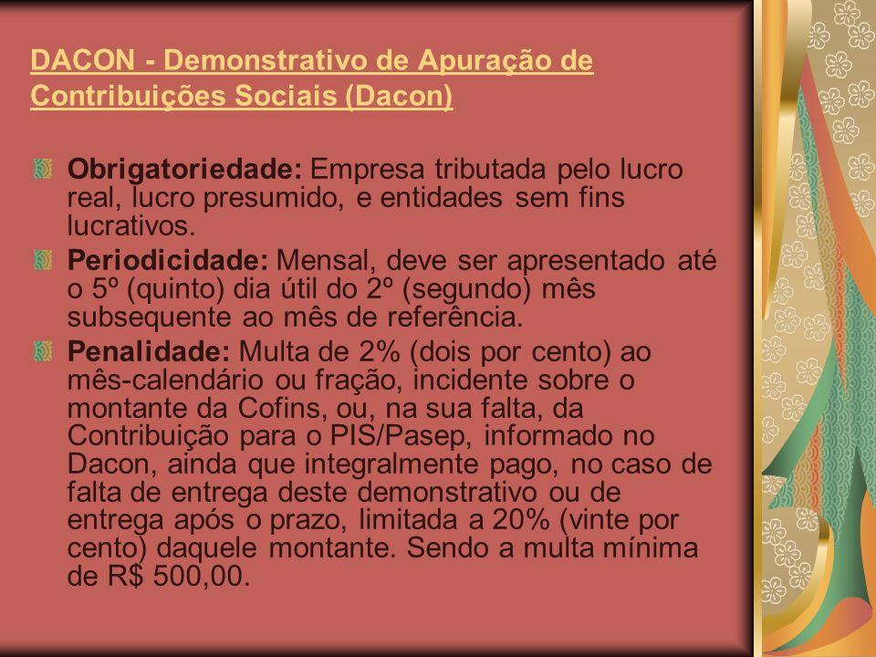 DASN - Declaração Anual do Simples Nacional Obrigatoriedade: Empresa optante pelo Simples Nacional.
