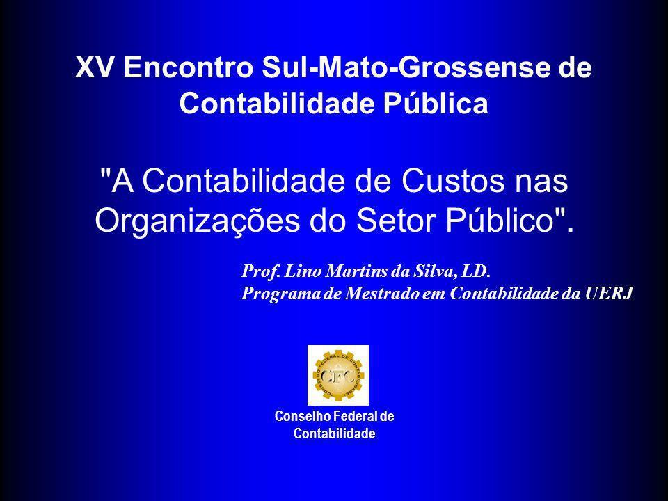 EXIGENCIA DE SISTEMA DE CUSTOS NA ADMINISTRACAO PUBLICA Lei 4.320/64 –Art.