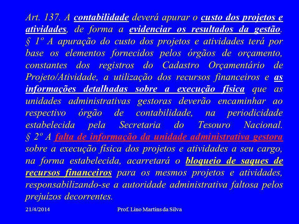 EXIGENCIA DE SISTEMA DE CUSTOS NA ADMINISTRACAO PUBLICA Decreto-lei 200/67 –Art.