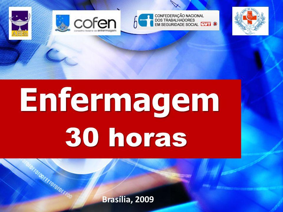 Associação Brasileira de Enfermagem – ABEn Conselho Federal de Enfermagem - COFEN Confederação Nacional dos Trabalhadores na Saúde – CNTS Confederação Nacional dos Trabalhadores em Seguridade Social da CUT – CNTSS