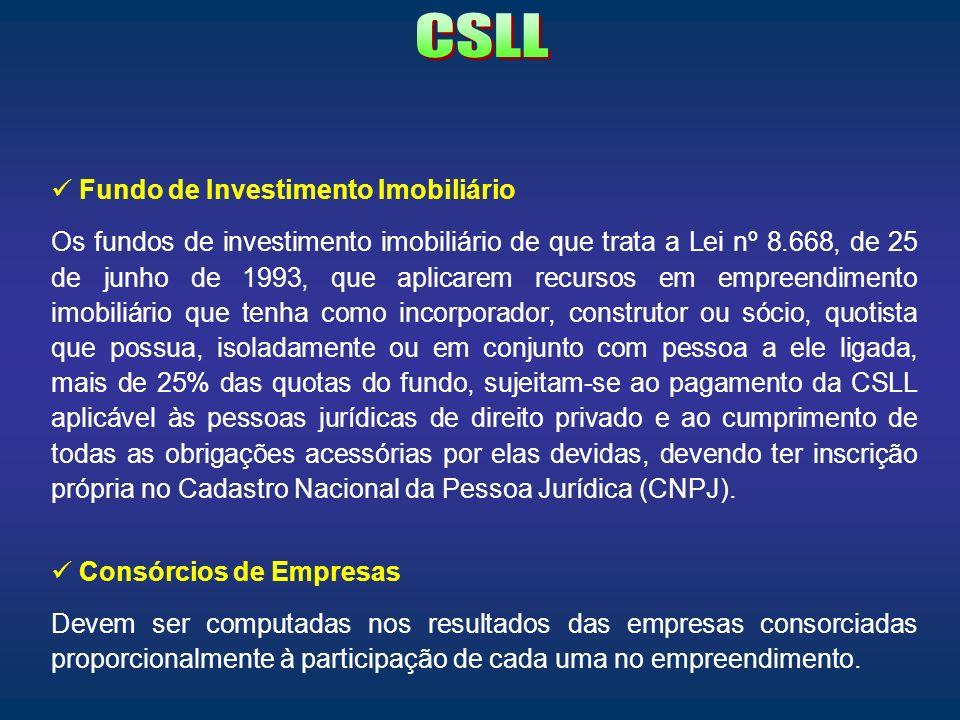 Fundo de Investimento Imobiliário Os fundos de investimento imobiliário de que trata a Lei nº 8.668, de 25 de junho de 1993, que aplicarem recursos em