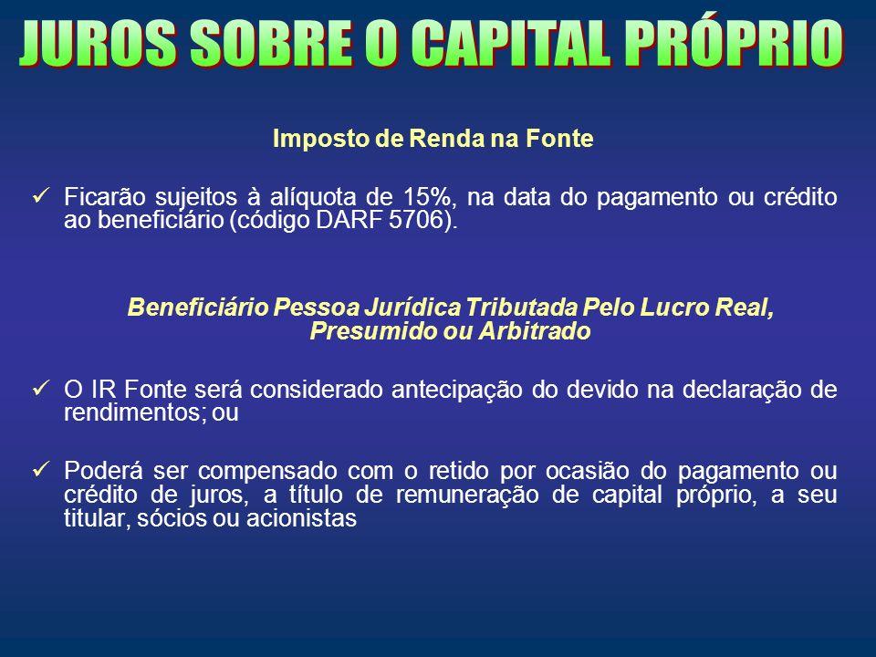 Imposto de Renda na Fonte Ficarão sujeitos à alíquota de 15%, na data do pagamento ou crédito ao beneficiário (código DARF 5706). Beneficiário Pessoa
