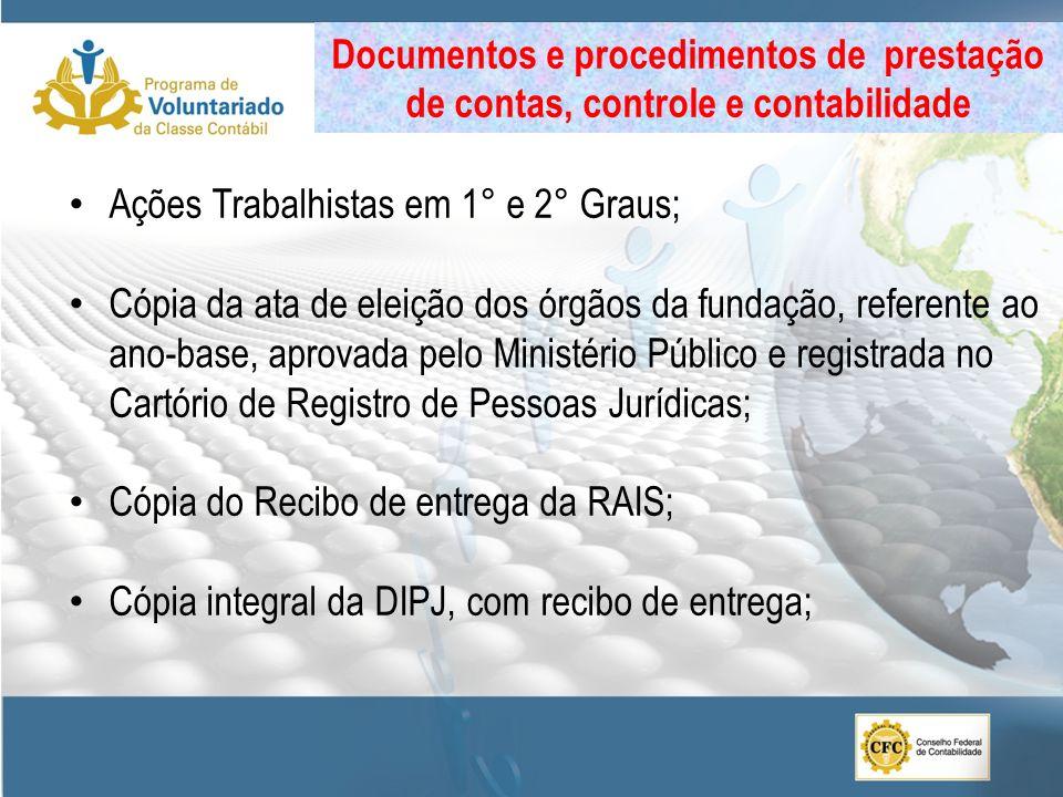 Ações Trabalhistas em 1° e 2° Graus; Cópia da ata de eleição dos órgãos da fundação, referente ao ano-base, aprovada pelo Ministério Público e registr