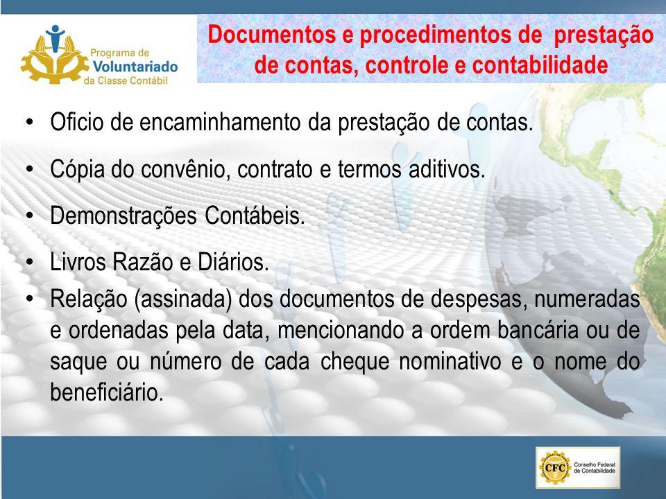 Documentos e procedimentos de prestação de contas, controle e contabilidade Oficio de encaminhamento da prestação de contas. Cópia do convênio, contra