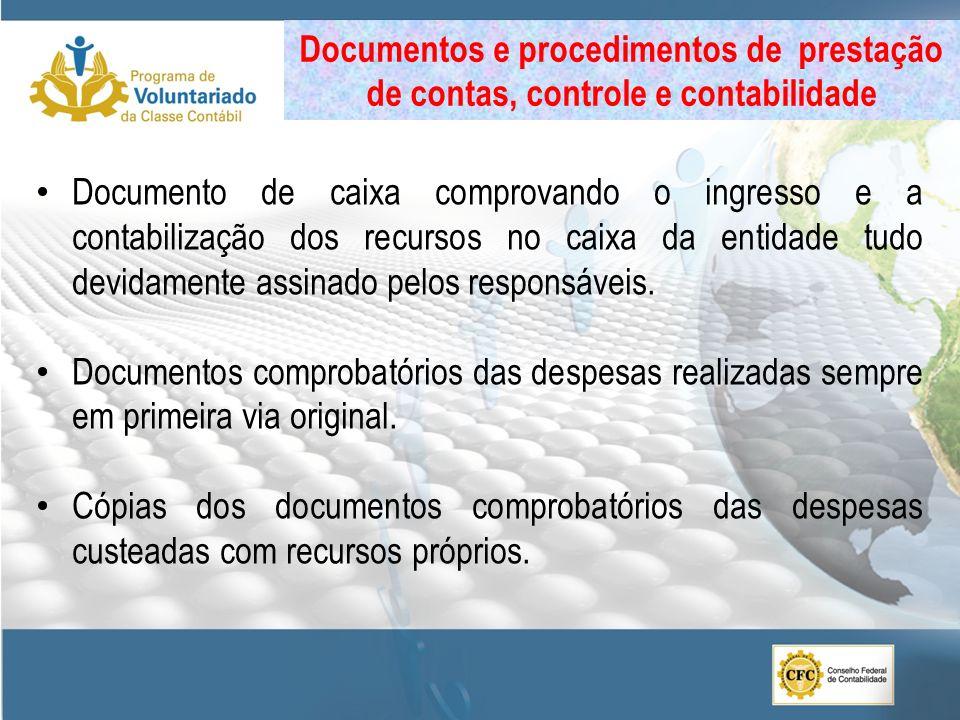 Documento de caixa comprovando o ingresso e a contabilização dos recursos no caixa da entidade tudo devidamente assinado pelos responsáveis. Documento