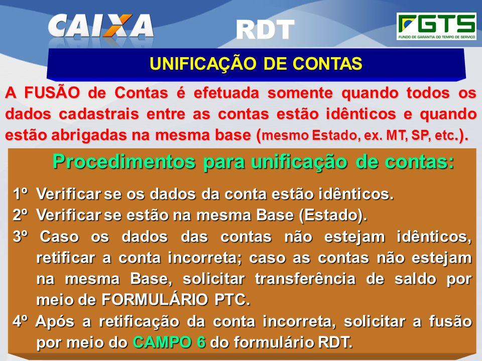 Planejamento Estratégico SUFUG 2009 10 RDT UNIFICAÇÃO DE CONTAS A FUSÃO de Contas é efetuada somente quando todos os dados cadastrais entre as contas