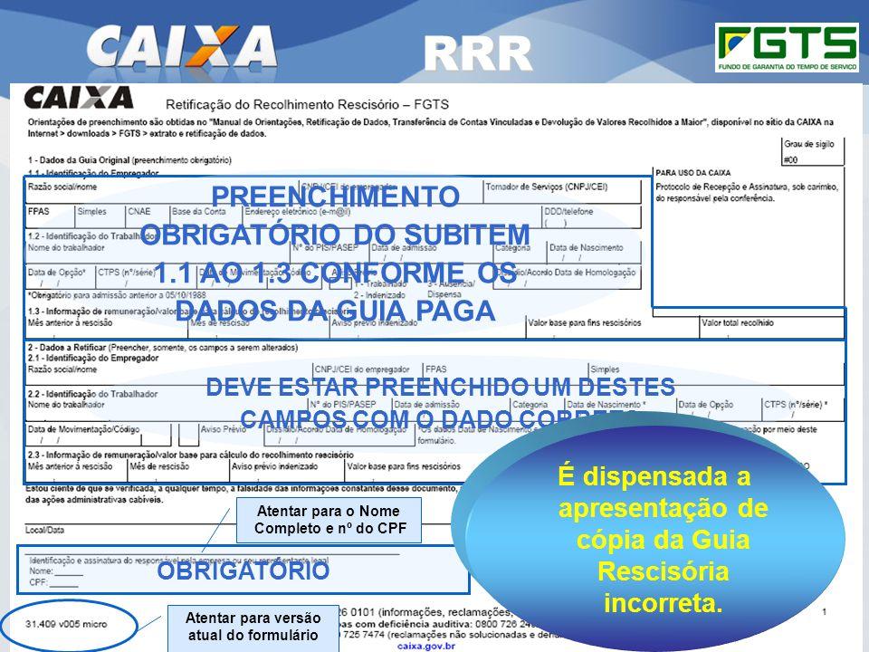 Planejamento Estratégico SUFUG 2009 29 RSN – ADMINISTRAR FGTS CUIABÁ/MT RRR OBRIGATÓRIO PREENCHIMENTO OBRIGATÓRIO DO SUBITEM 1.1 AO 1.3 CONFORME OS DA