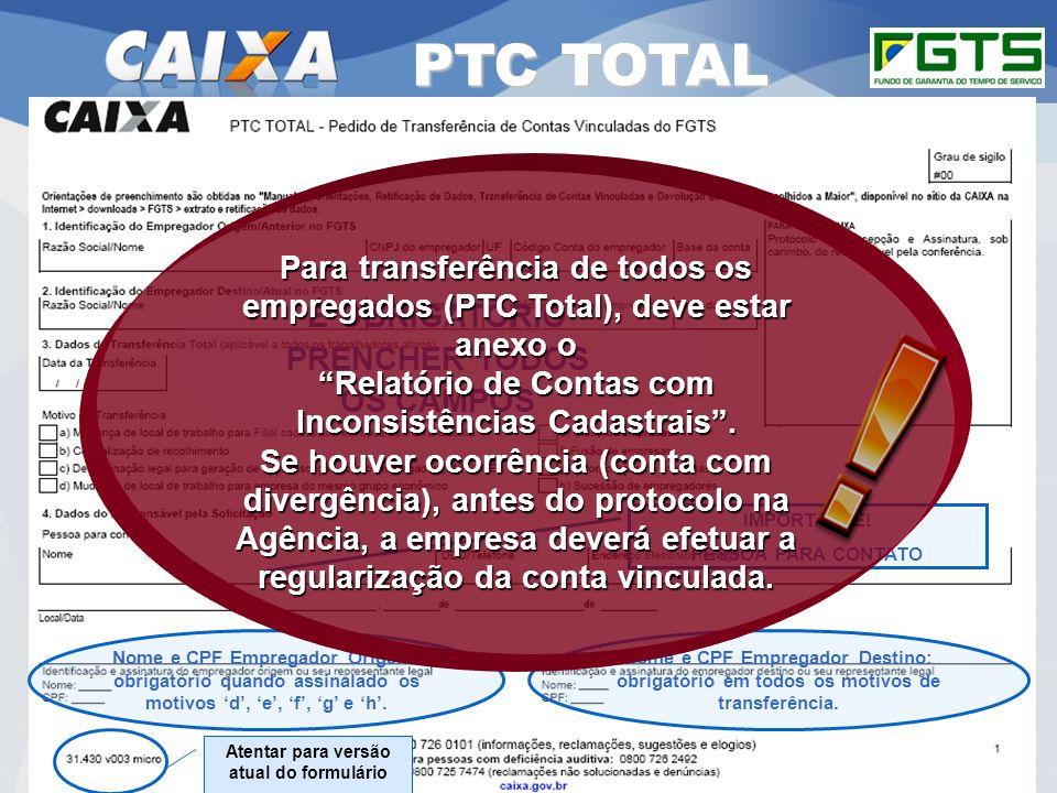 Planejamento Estratégico SUFUG 2009 33 RSN – ADMINISTRAR FGTS CUIABÁ/MT PTC TOTAL Nome e CPF Empregador Origem: obrigatório quando assinalado os motiv