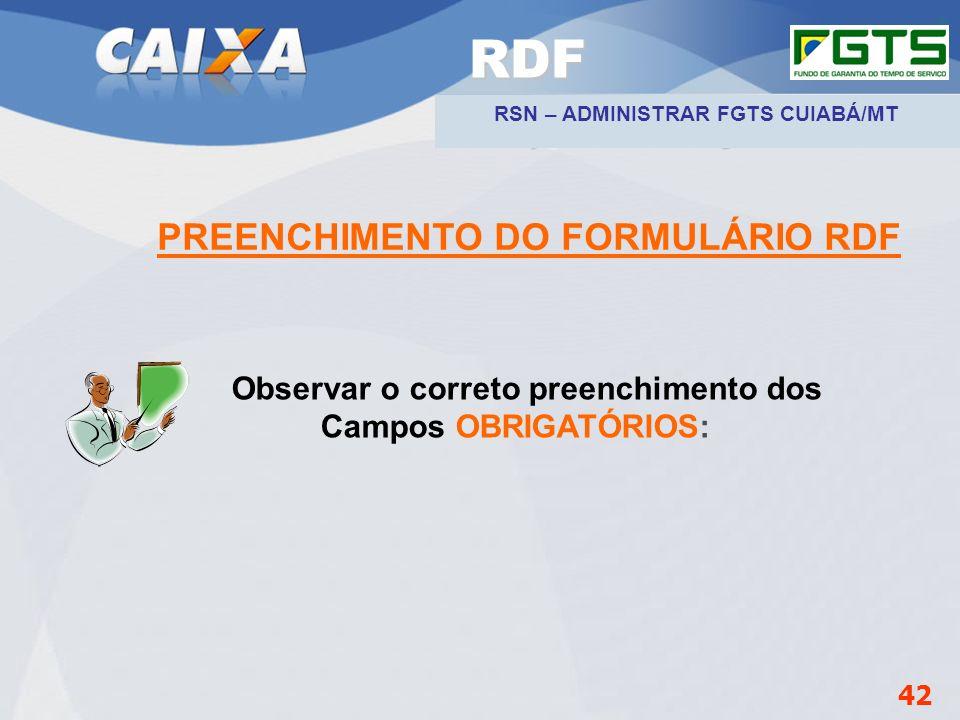 Planejamento Estratégico SUFUG 2009 PREENCHIMENTO DO FORMULÁRIO RDF Observar o correto preenchimento dos Campos OBRIGATÓRIOS: 42 RDF RSN – ADMINISTRAR