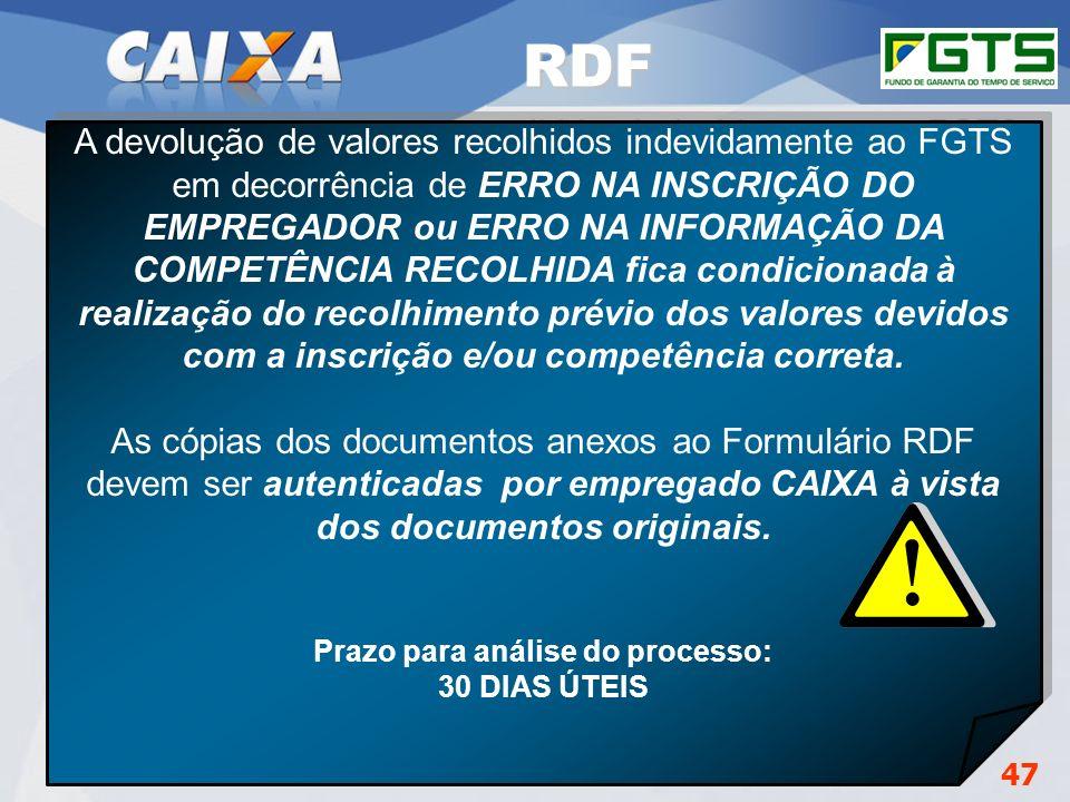 Planejamento Estratégico SUFUG 2009 A devolução de valores recolhidos indevidamente ao FGTS em decorrência de ERRO NA INSCRIÇÃO DO EMPREGADOR ou ERRO