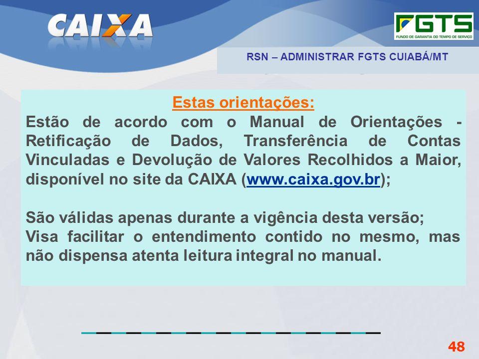 Planejamento Estratégico SUFUG 2009 Estas orientações: Estão de acordo com o Manual de Orientações - Retificação de Dados, Transferência de Contas Vin