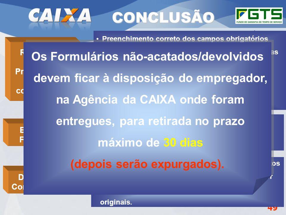 Planejamento Estratégico SUFUG 2009 49 RSN – ADMINISTRAR FGTS CUIABÁ/MT É admitida a apresentação de cópias de documentos autenticadas em Cartório ou