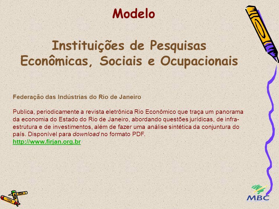 PRECISO DE INFORMAÇÕES SOBRE PESQUISAS ECONÔMICAS, SOCIAIS E OCUPACIONAIS – A QUEM OU ONDE PROCURAR.