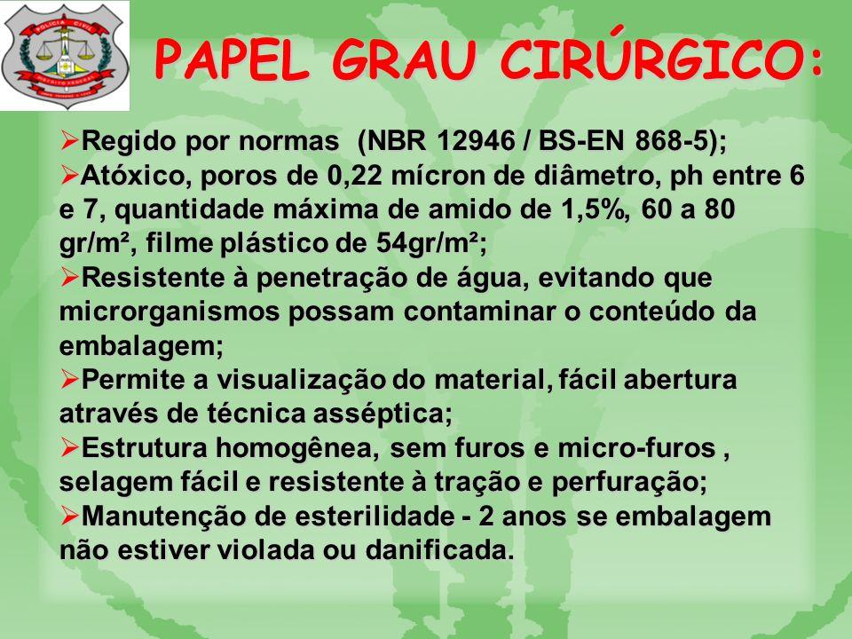 PAPEL GRAU CIRURGICO: NBR 12946 / BS-EN 868-5) Papel que apresenta características físicas, químicas e biológicas que permitem a esterilização e manutenção da esterilidade do produto.