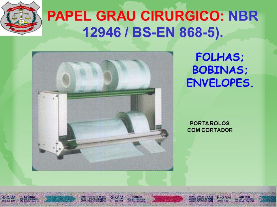 PAPEL GRAU CIRÚRGICO: Regido por normas (NBR 12946 / BS-EN 868-5); Regido por normas (NBR 12946 / BS-EN 868-5); Atóxico, poros de 0,22 mícron de diâmetro, ph entre 6 e 7, quantidade máxima de amido de 1,5%, 60 a 80 gr/m², filme plástico de 54gr/m²; Atóxico, poros de 0,22 mícron de diâmetro, ph entre 6 e 7, quantidade máxima de amido de 1,5%, 60 a 80 gr/m², filme plástico de 54gr/m²; Resistente à penetração de água, evitando que microrganismos possam contaminar o conteúdo da embalagem; Resistente à penetração de água, evitando que microrganismos possam contaminar o conteúdo da embalagem; Permite a visualização do material, fácil abertura através de técnica asséptica; Permite a visualização do material, fácil abertura através de técnica asséptica; Estrutura homogênea, sem furos e micro-furos, selagem fácil e resistente à tração e perfuração; Estrutura homogênea, sem furos e micro-furos, selagem fácil e resistente à tração e perfuração; Manutenção de esterilidade - 2 anos se embalagem não estiver violada ou danificada.