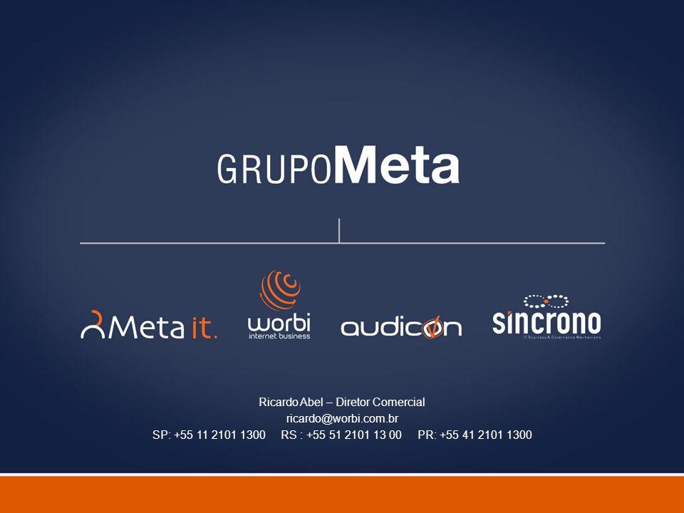 Fulano de Tal – Gerente de Projetos fulano@metait.com.br RS : +55 51 2101 13 00 SP: +55 11 2101 1300 PR: +55 41 2101 1300 Ricardo Abel – Diretor Comer