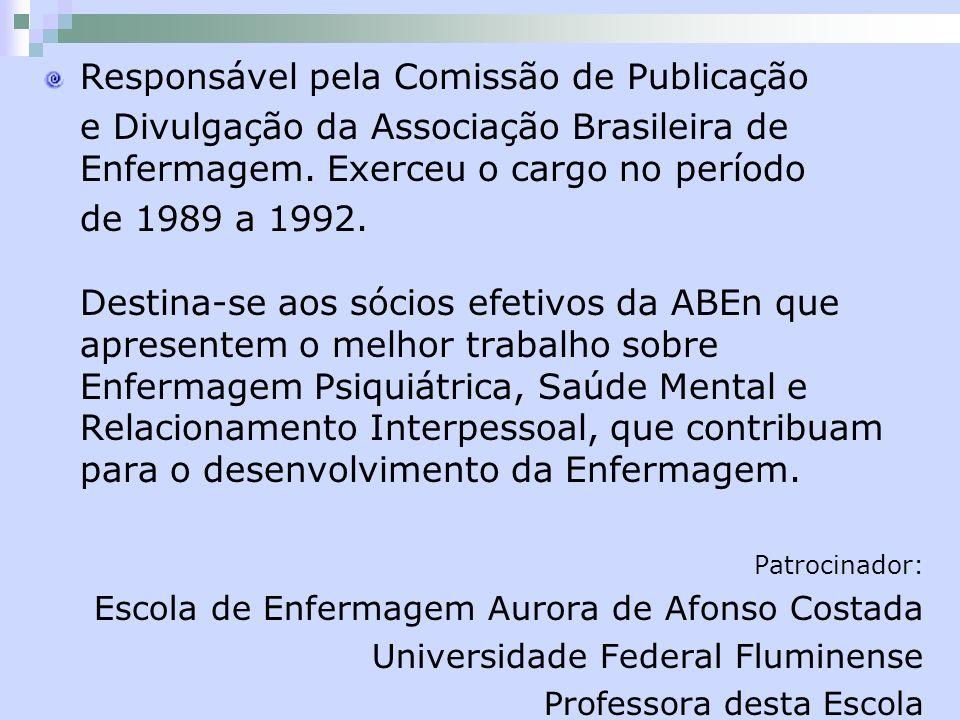 Responsável pela Comissão de Publicação e Divulgação da Associação Brasileira de Enfermagem. Exerceu o cargo no período de 1989 a 1992. Destina-se aos