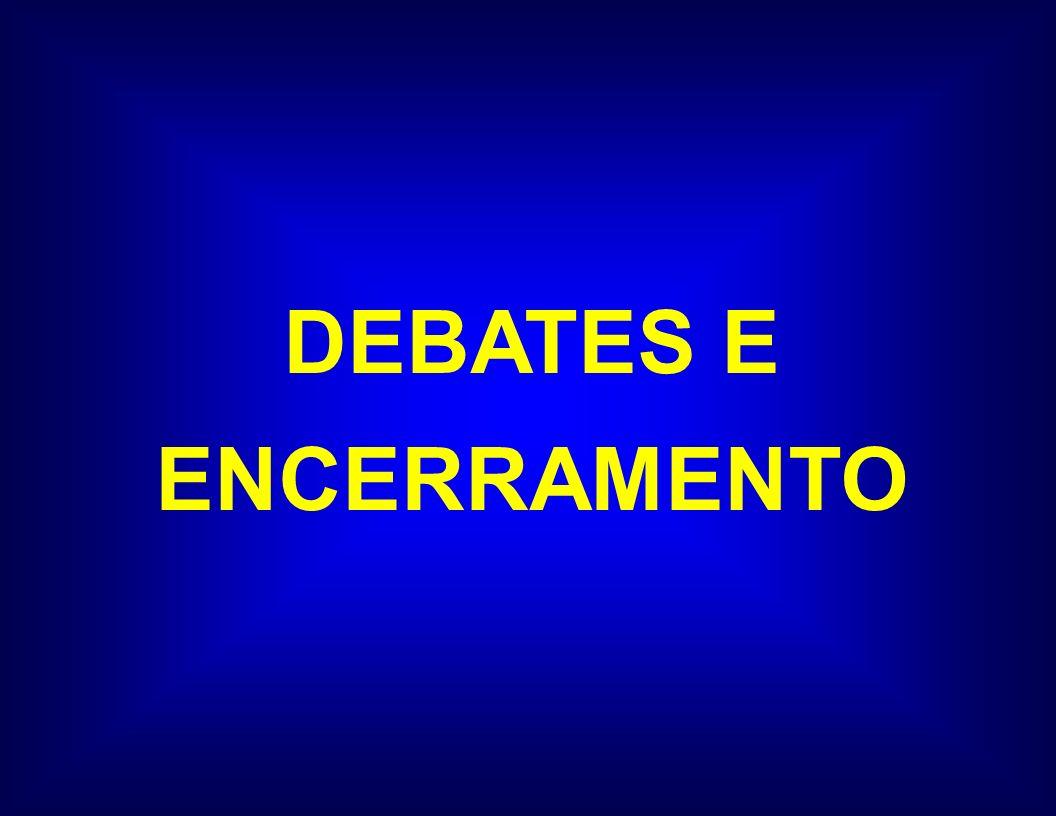DEBATES E ENCERRAMENTO