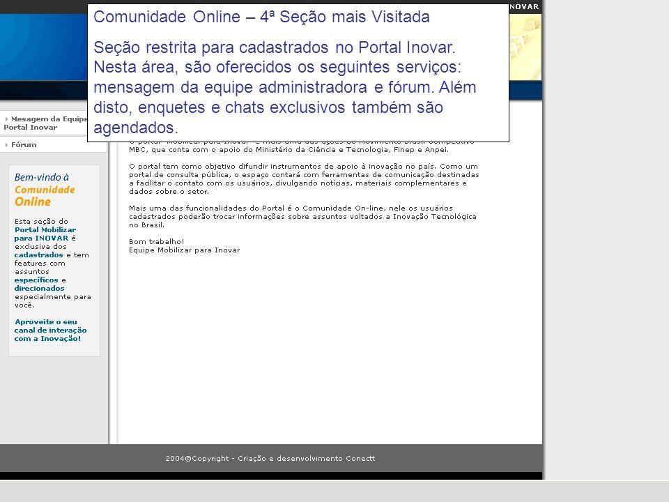 Comunidade Online – 4ª Seção mais Visitada Seção restrita para cadastrados no Portal Inovar.