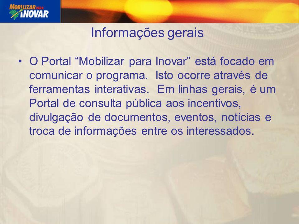 Informações gerais O Portal Mobilizar para Inovar está focado em comunicar o programa.
