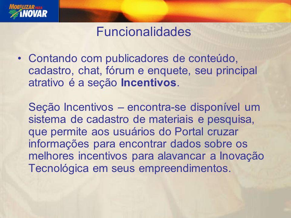 Funcionalidades Contando com publicadores de conteúdo, cadastro, chat, fórum e enquete, seu principal atrativo é a seção Incentivos.