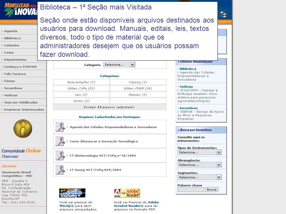 Biblioteca – 1ª Seção mais Visitada Seção onde estão disponíveis arquivos destinados aos usuários para download.