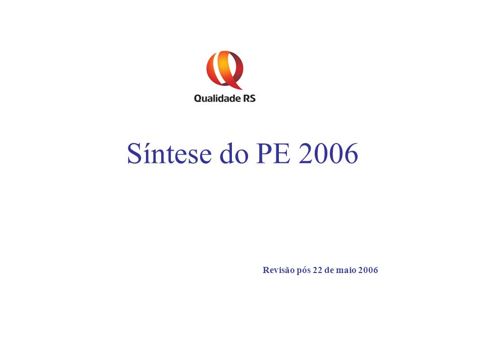 Síntese do PE 2006 Revisão pós 22 de maio 2006