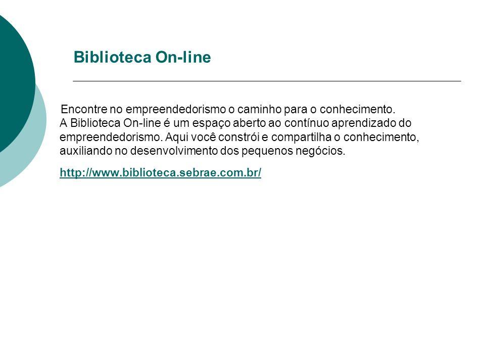 Biblioteca On-line Encontre no empreendedorismo o caminho para o conhecimento. A Biblioteca On-line é um espaço aberto ao contínuo aprendizado do empr