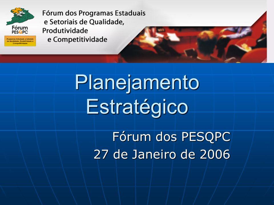 Planejamento Estratégico Fórum dos PESQPC 27 de Janeiro de 2006 27 de Janeiro de 2006