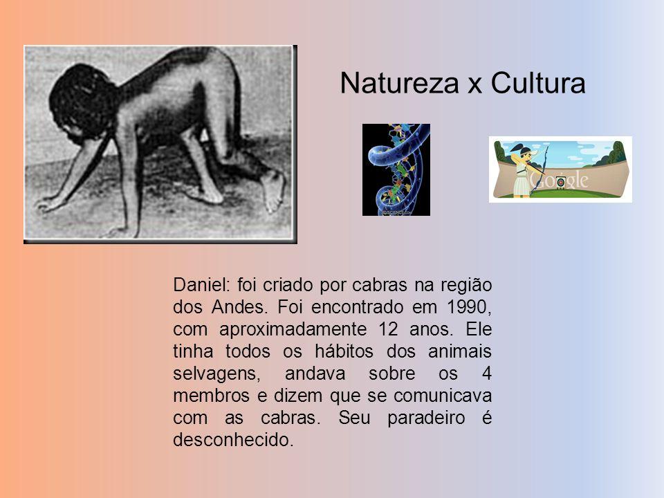 Daniel: foi criado por cabras na região dos Andes. Foi encontrado em 1990, com aproximadamente 12 anos. Ele tinha todos os hábitos dos animais selvage