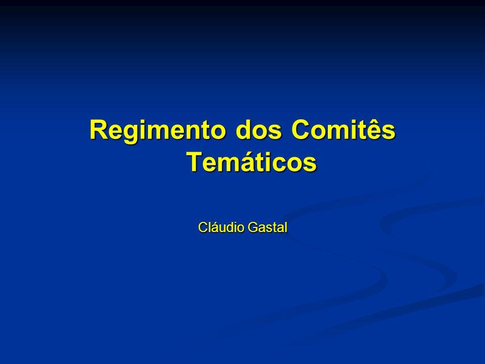 Regimento dos Comitês Temáticos Cláudio Gastal