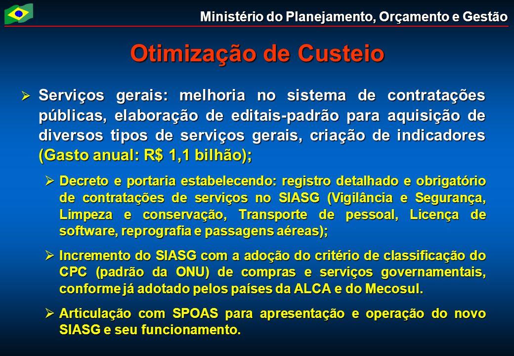 Ministério do Planejamento, Orçamento e Gestão Otimização de Custeio Serviços gerais: melhoria no sistema de contratações públicas, elaboração de edit