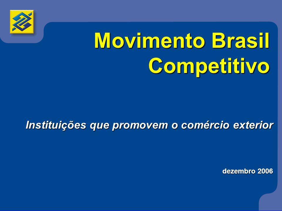 Movimento Brasil Competitivo Instituições que promovem o comércio exterior dezembro 2006