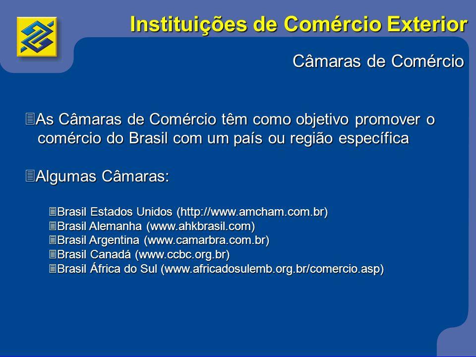 Câmaras de Comércio 3As Câmaras de Comércio têm como objetivo promover o comércio do Brasil com um país ou região específica comércio do Brasil com um
