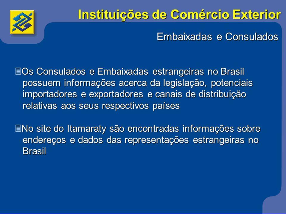 Embaixadas e Consulados 3Os Consulados e Embaixadas estrangeiras no Brasil possuem informações acerca da legislação, potenciais possuem informações ac