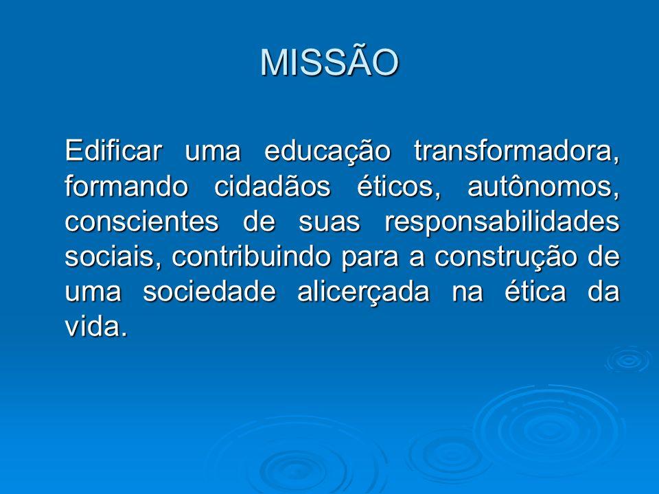 VISÃO Ser referência em educação no Estado da Bahia primando por um processo ensino- aprendizagem, em que a formação dos indivíduos esteja voltada para os valores essenciais do pleno exercício da cidadania.