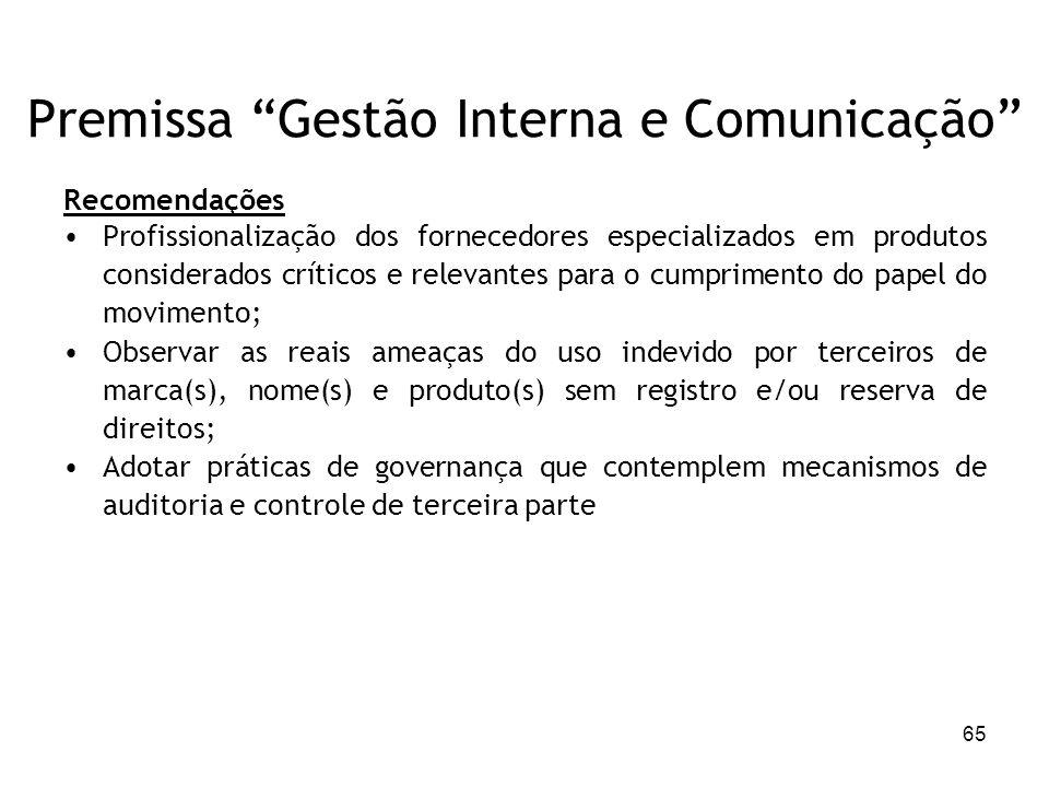 65 Premissa Gestão Interna e Comunicação Recomendações Profissionalização dos fornecedores especializados em produtos considerados críticos e relevant