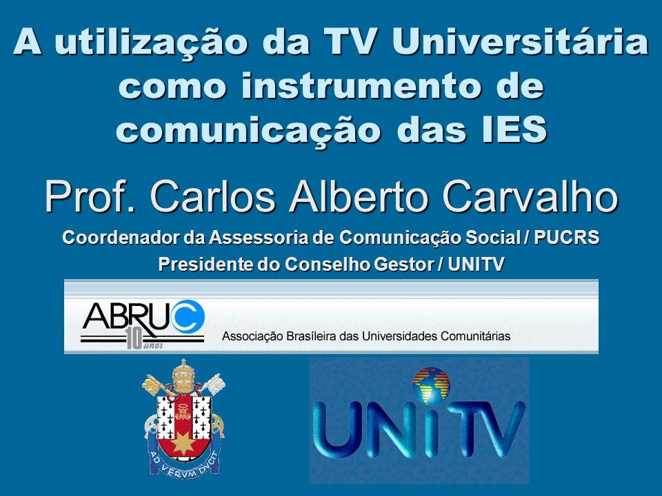 A utilização da TV Universitária como instrumento de comunicação das IES Prof.