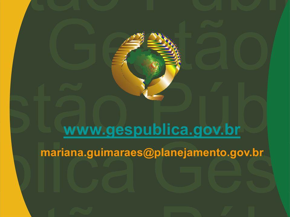www.gespublica.gov.br mariana.guimaraes@planejamento.gov.br