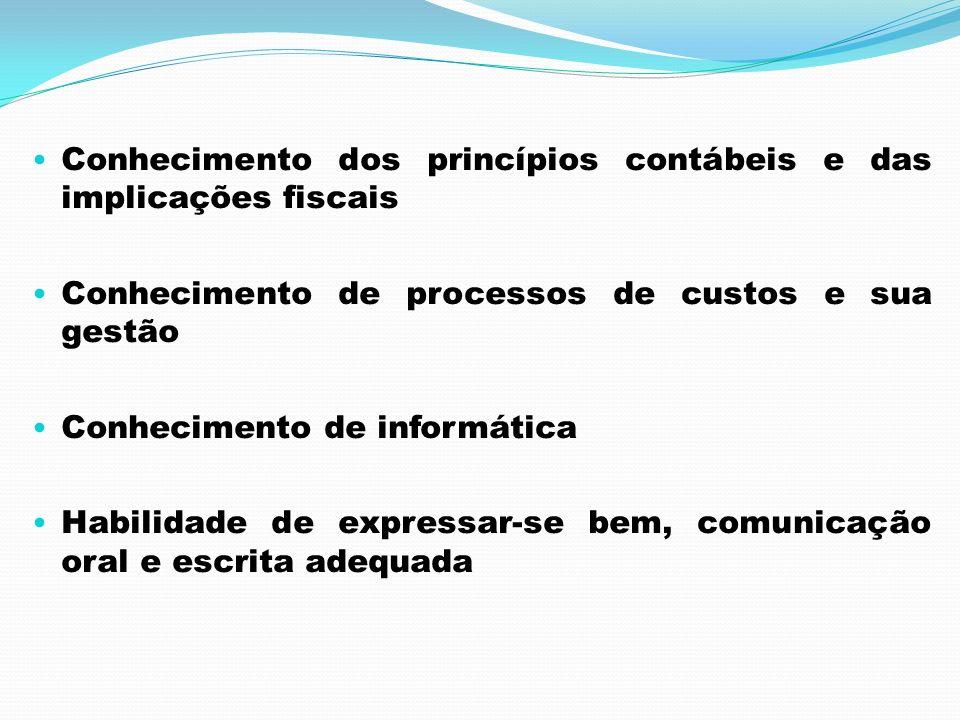 Conhecimento dos princípios contábeis e das implicações fiscais Conhecimento de processos de custos e sua gestão Conhecimento de informática Habilidad
