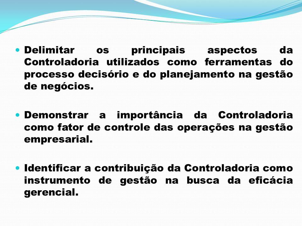 CONTROLADORIA COMO ÓRGÃO DE GESTÃO EMPRESARIAL Gestão empresarial preocupa-se desde sempre com a eficácia nos resultados A Controladoria é um fator agregador e integrador de atividades necessárias para a gestão dos negócios, na busca de competitividade e maximização de resultados; Tem por finalidade garantir informações adequadas ao processo decisório, visando a eficácia gerencial; A missão da Controladoria é zelar pela continuidade da empresa, assegurando a otimização do resultado global.