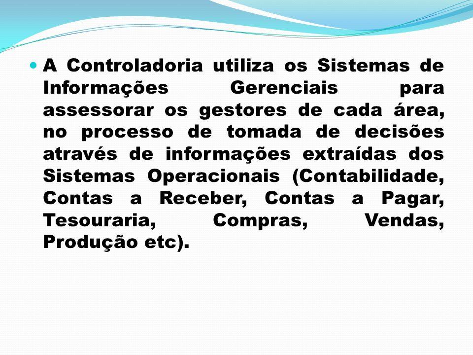 A Controladoria utiliza os Sistemas de Informações Gerenciais para assessorar os gestores de cada área, no processo de tomada de decisões através de i