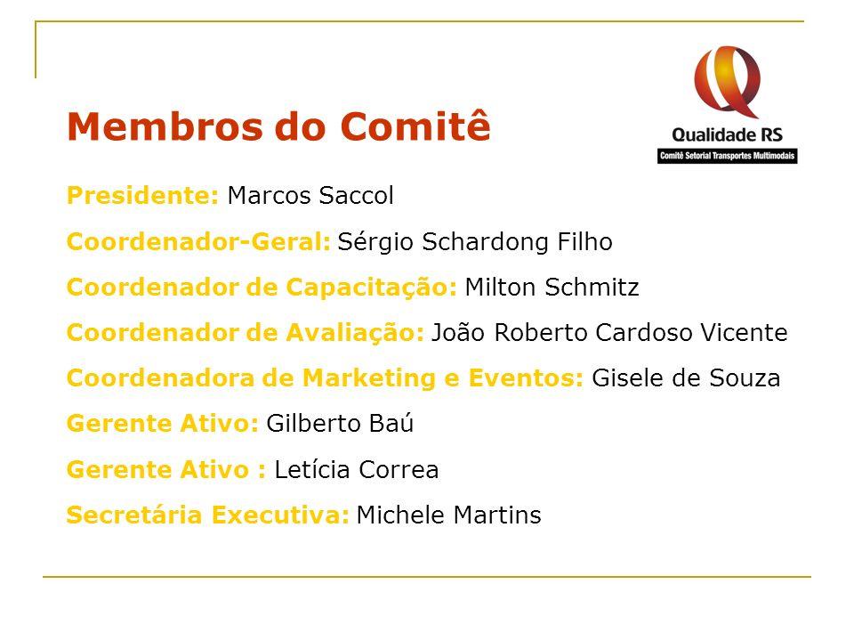 Membros do Comitê Presidente: Marcos Saccol Coordenador-Geral: Sérgio Schardong Filho Coordenador de Capacitação: Milton Schmitz Coordenador de Avalia
